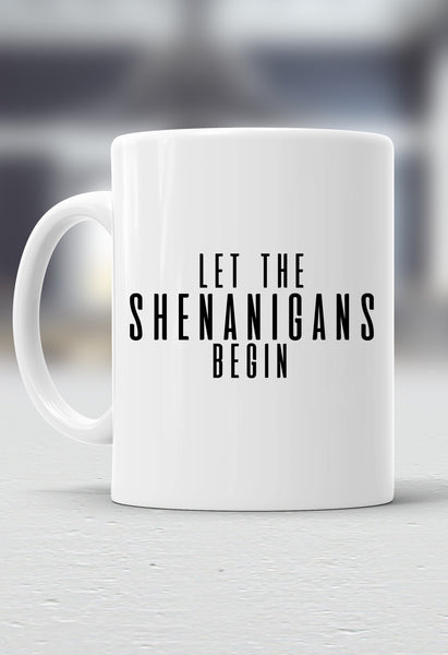 Let Shenanigans Begin Mug