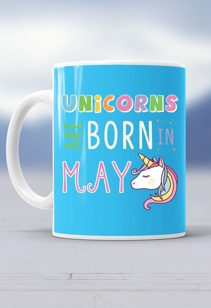 Unicorns Are Born in May Mug