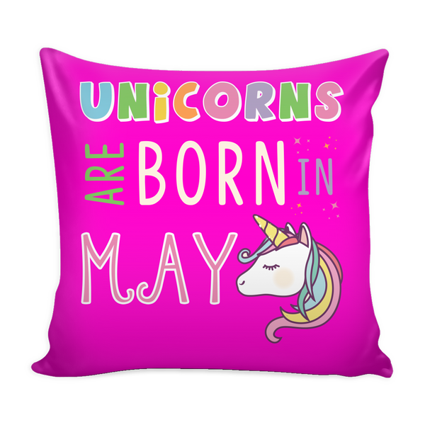 Unicorns Are Born in May Pillow Cover