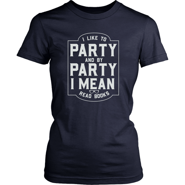 By Party, I Mean Read Books T-Shirt