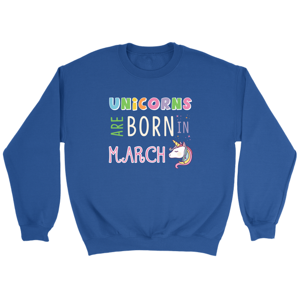 Unicorns Are Born In March Hoodie and Long Sleeve