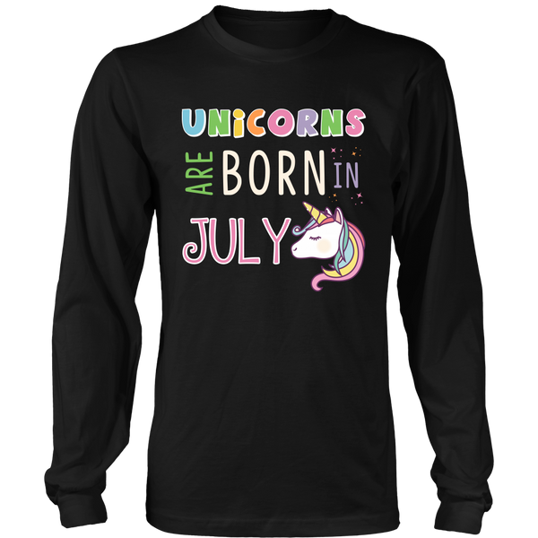 Unicorns Are Born In July Hoodie and Long Sleeve