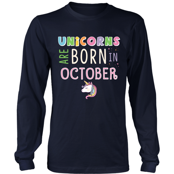 Unicorns Are Born In October Hoodie and Long Sleeve
