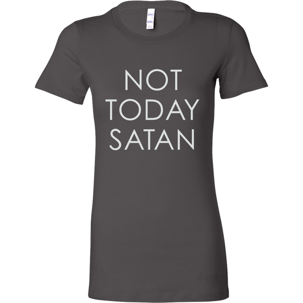 Not Today Satan Women's Shirt and Tank Top