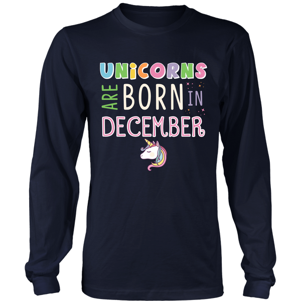 Unicorns Are Born In December Hoodie and Long Sleeve
