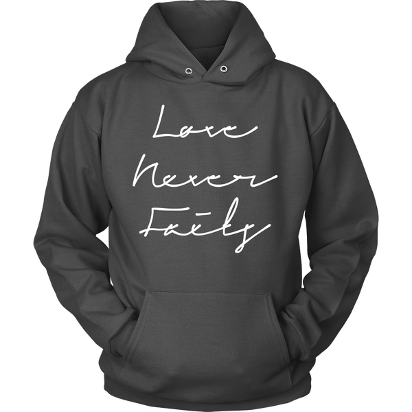 Love Never Fails Hoodie and Sweatshirt