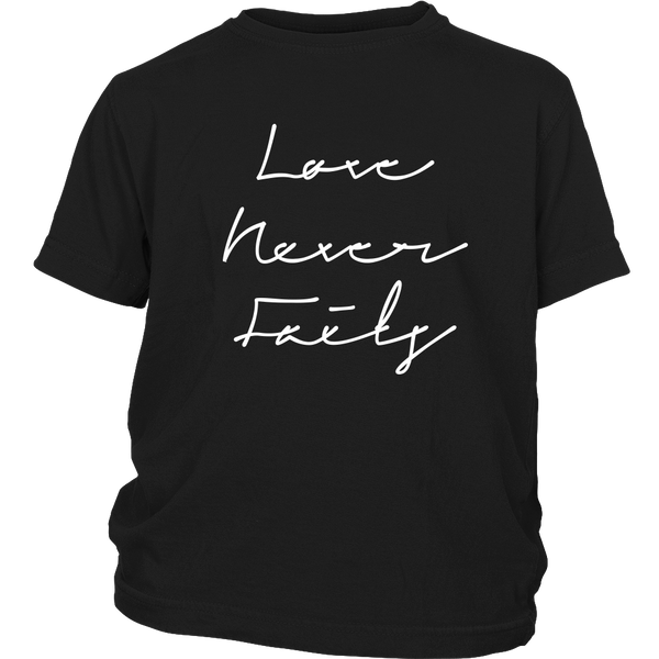 Love Never Fails Onesie, Toddler, and Youth Shirt