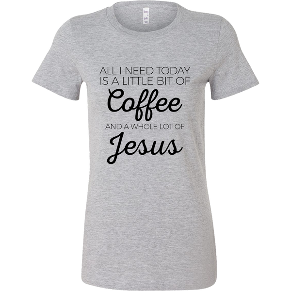 A Little Bit of Coffee and Whole Lot of Jesus Women's Shirt and Tank Top
