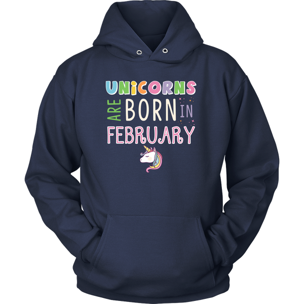 Unicorns Are Born In February Hoodie and Long Sleeve