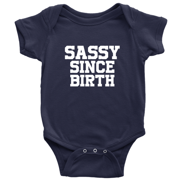 Sassy Since Birth Onesie