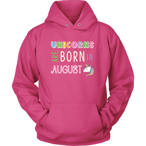 Unicorns Are Born In August Hoodie and Long Sleeve
