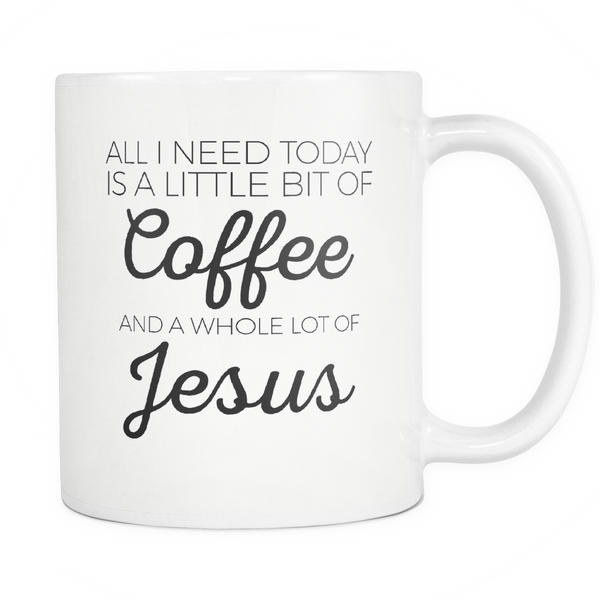 A Little Bit of Coffee and Whole Lot of Jesus Mug