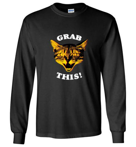 Grab This! Long Sleeve T-Shirt