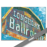 Longhorn Ballroom Sign, Dallas — PRINT