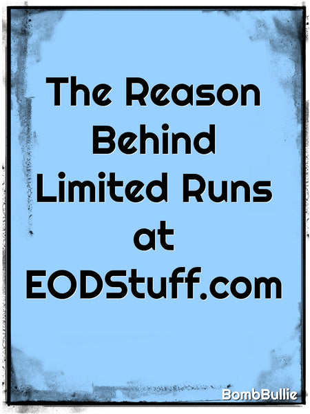 Why EODStuff.com Does Limited Runs of Most Items