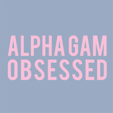 Alpha Gam Obsessed - 18-PIAGD-11743