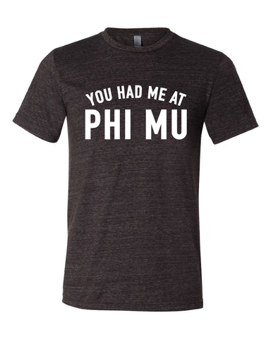 You Had Me At Phi MU - PIPHM-14010