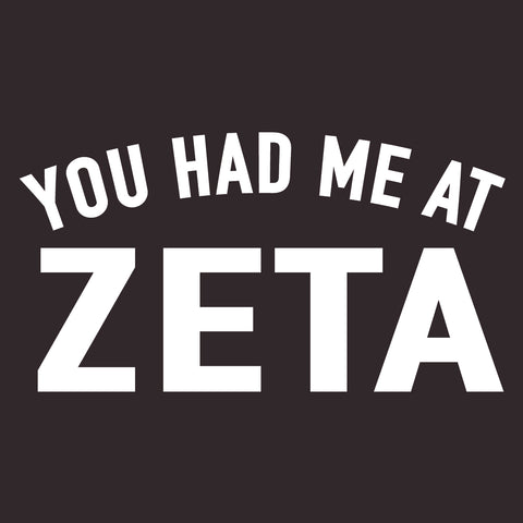 Zeta Tau Alpha - You Had Me At - 1144