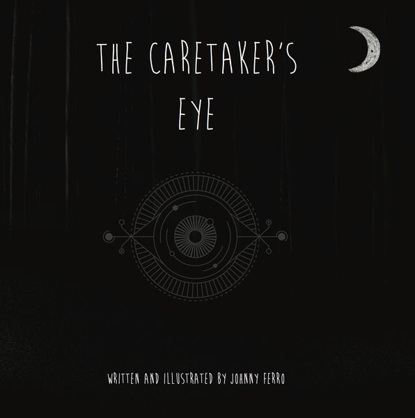 The Caretaker's Eye: A Darkest Night Story (Illustrated Hardcover Book)
