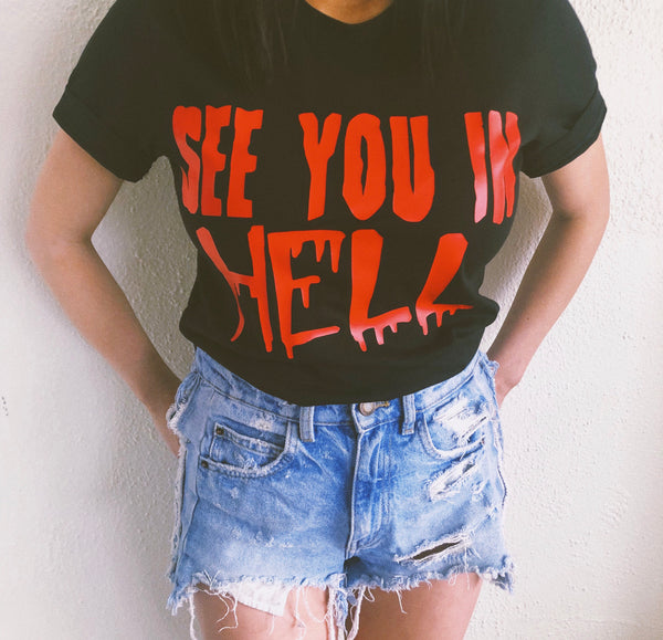 See you in Hell tee