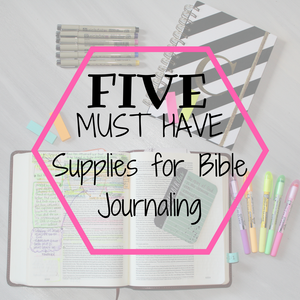 MUST HAVE Journaling Bible Supplies for Beginners