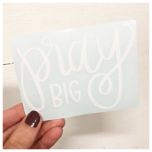Pray Big Decal - RC Designs