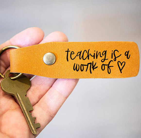 Teaching is a Work of Heart Leather Keychain