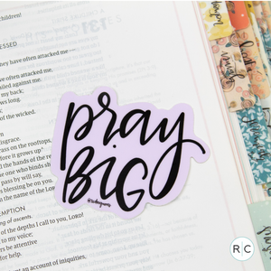 Pray Big Sticker