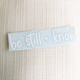 Be Still + Know Decal