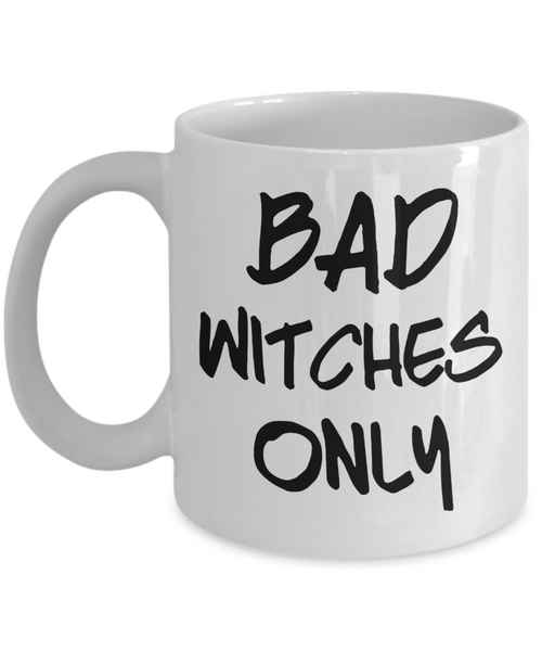 Bad Witches Only Halloween Coffee Mug