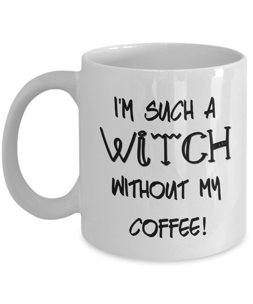 I'm such a Witch without Coffee Halloween Mug