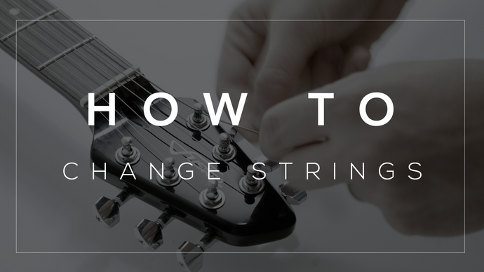 HOW TO: CHANGE STRINGS