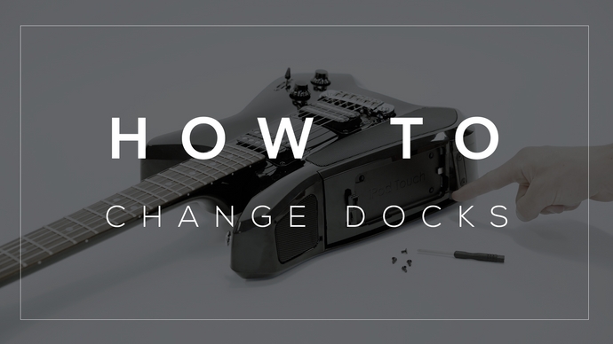 HOW TO: CHANGING DOCKS