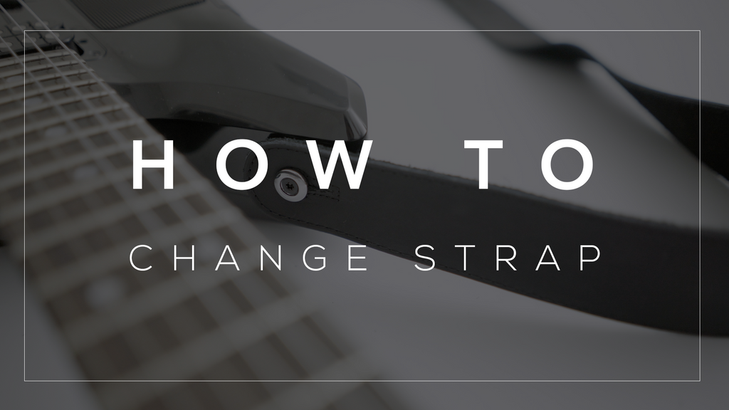 HOW TO: CHANGE A STRAP