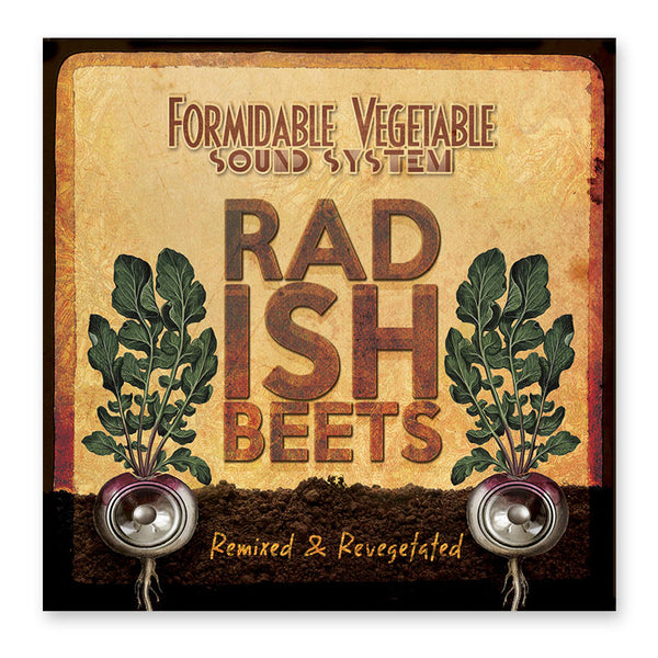 Radish Beets by Formidable Vegetable Sound System