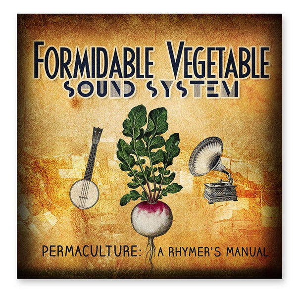 Permaculture: A Rhymer's Manual by Formidable Vegetable Sound System