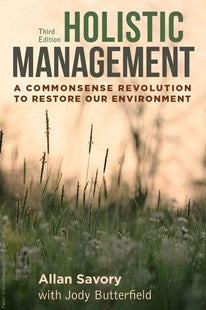 Holistic Management - Allan Savory with Jody Butterfield