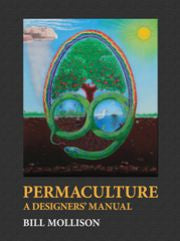 Permaculture : A Designer's Manual - Bill Mollison