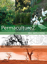 Permaculture 2: Practical Design for Town and Country in Permanent Agriculture - Bill Mollison