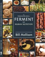 The Permaculture Book of Ferment and Human Nutrition - Bill Mollison