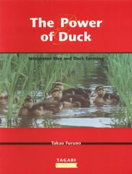 The Power of Duck : Integrated Rice and Duck Farming - Takao Furuno