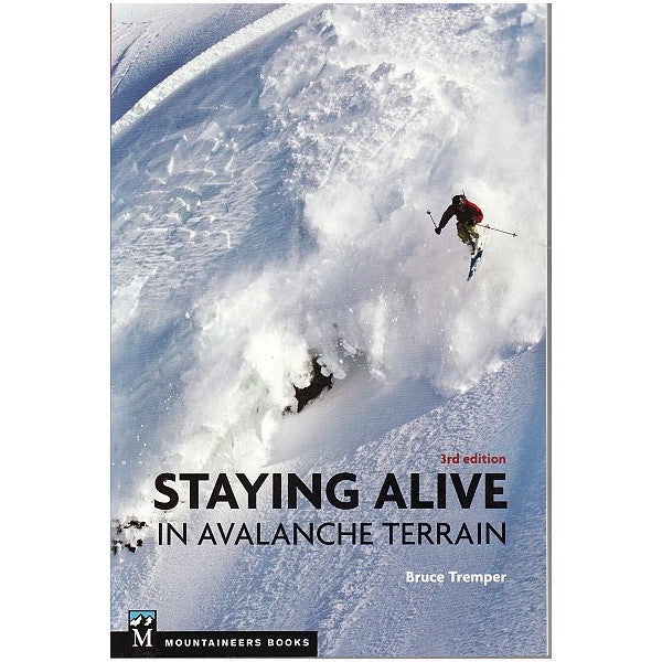 Staying Alive in Avalanche Terrain (3rd Edition)