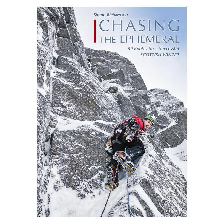 Chasing The Ephemeral: 50 Routes for a Successful Scottish Winter climbing guidebook, front cover