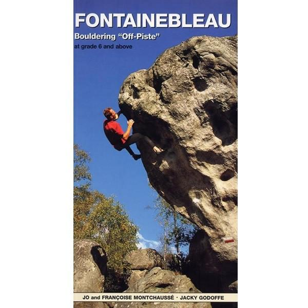 Fontainebleau Off Piste bouldering guidebook, front cover