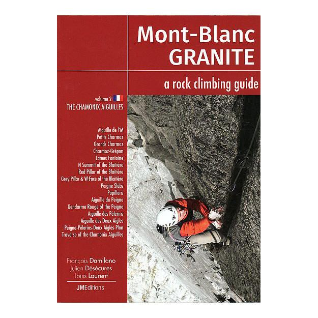 Mont Blanc Granite: Vol 2 - The Chamonix Aiguilles climbing guidebook, front cover