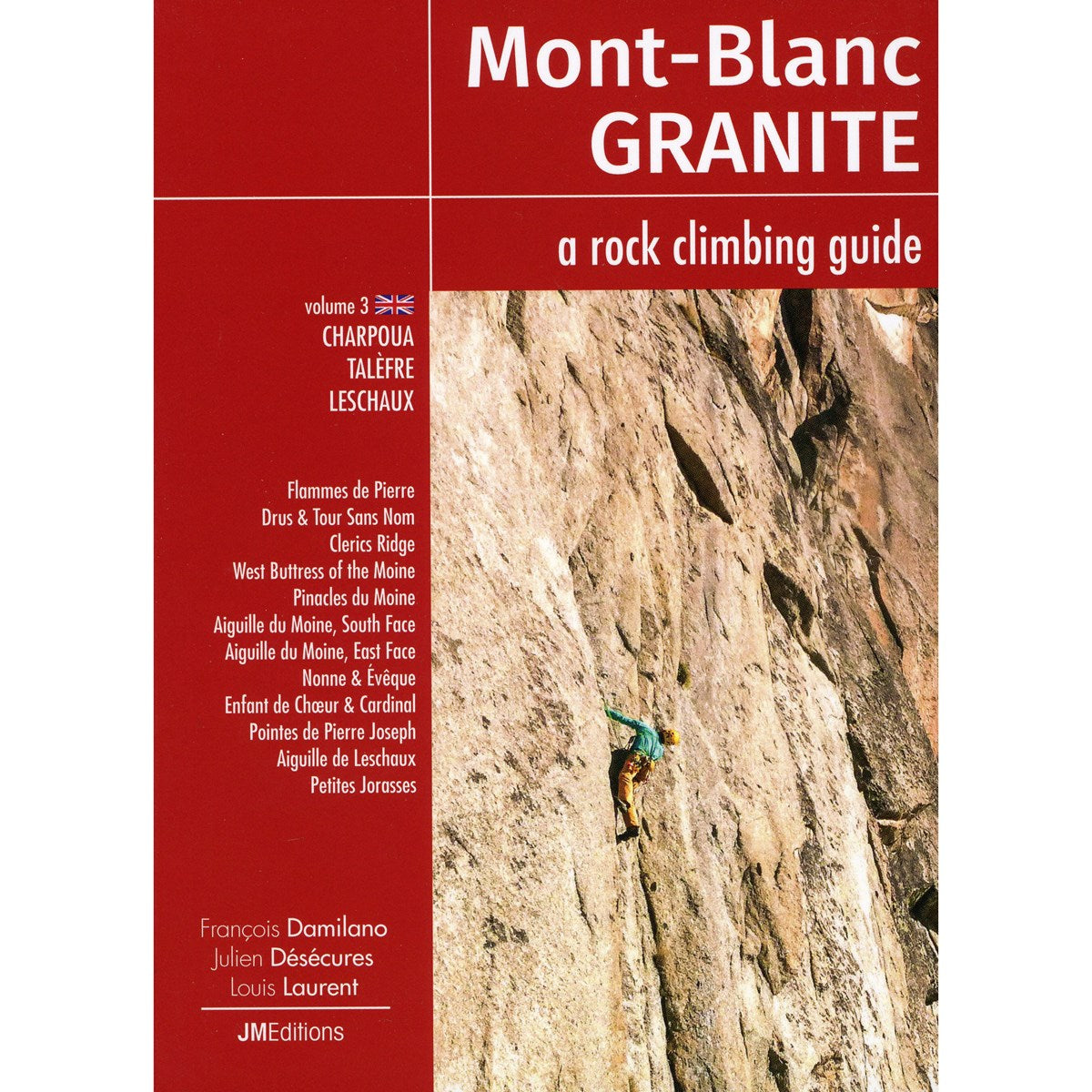 Mont Blanc Granite: Vol 3 - Charpoua, Telefre & Leschaux guidebook, front cover