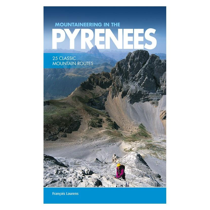 Mountaineering in the Pyrenees: 25 Classic Mountain Routes climbing guidebook, front cover