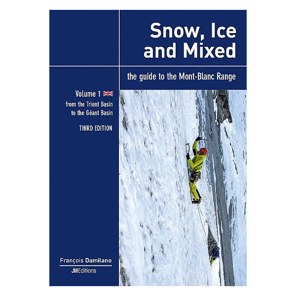 Snow, Ice and Mixed Vol.1 - Mont Blanc Guide Book Cover