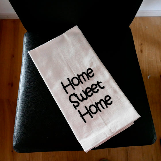 ....Home Sweet Home Tea Towel - 100% Organic Cotton ..Home Sweet Home Torchon - 100% coton bio....