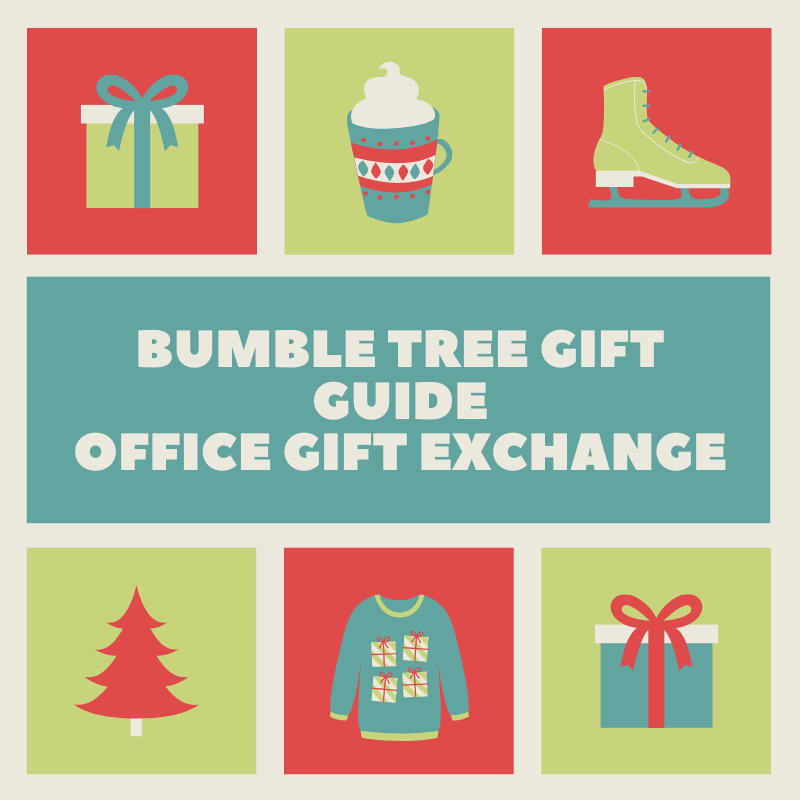 Bumble Tree Gift Guide - Office Gift Exchange